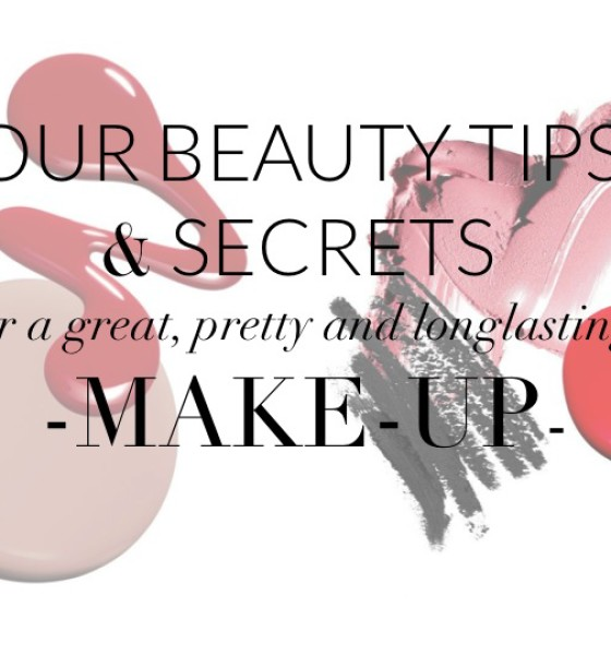 Our Beauty TIPS & SECRETS for a GREAT MAKE-UP